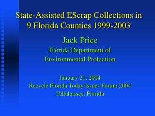 State-Assisted EScrap Collections in 9 Florida Counties 1999-2003