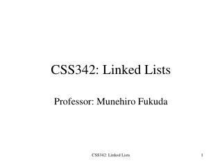 CSS342: Linked Lists
