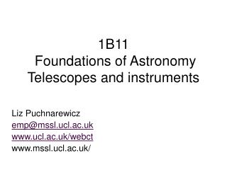 1B11  Foundations of Astronomy Telescopes and instruments