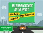 Best, Most Dangerous and Haunted Roads in the world