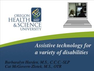 Assistive technology for a variety of disabilities