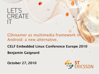 GStreamer as multimedia framework in Android: a new alternative.