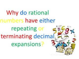 Why do rational numbers have either repeating or terminating decimal expansions ?