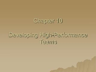 Chapter 10 Developing High-Performance Teams