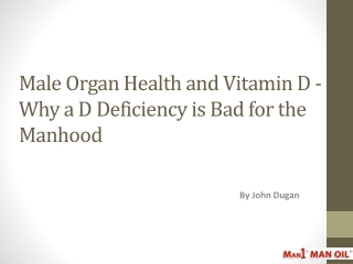 Male Organ Health and Vitamin D - Why a D Deficiency is Bad