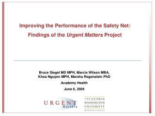 Bruce Siegel MD MPH, Marcia Wilson MBA, Khoa Nguyen MPH, Marsha Regenstein PhD Academy Health June 6, 2004