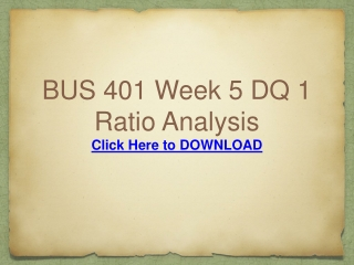 BUS 401 Week 5 DQ 1 Ratio Analysis