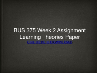 BUS 375 Week 2 Assignment Learning Theories Paper