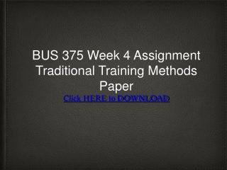 BUS 375 Week 4 Assignment Traditional Training Methods Paper