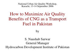 How to Maximize Air Quality  Benefits of CNG as a Transport  Fuel in Pakistan