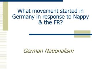 What movement started in Germany in response to Nappy & the FR?