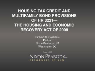 HOUSING TAX CREDIT AND  MULTIFAMILY BOND PROVISIONS  OF HR 3221— THE HOUSING AND ECONOMIC RECOVERY ACT OF 2008