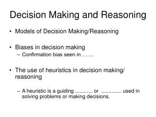 Decision Making and Reasoning