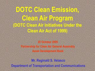 DOTC Clean Emission, Clean Air Program (DOTC Clean Air Initiatives Under the Clean Air Act of 1999)