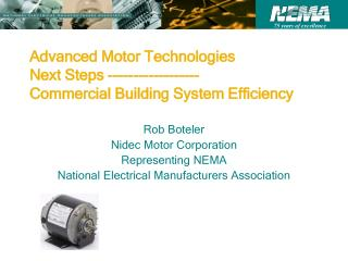 Advanced Motor Technologies Next Steps ------------------ Commercial Building System Efficiency
