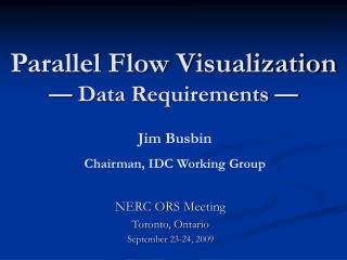 Parallel Flow Visualization — Data Requirements —