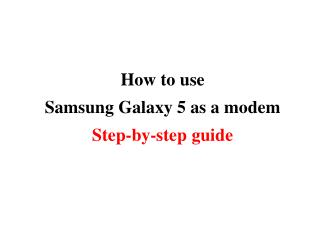How to use  Samsung Galaxy 5 as a modem Step-by-step guide