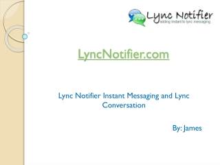 LyncNotifier | Lync Conversation | Lync Messaging