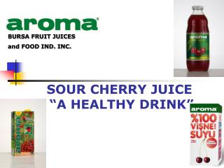"SOUR CHERRY JUICE  ""A HEALTHY DRINK"""