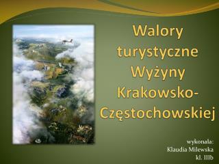 Walory turystyczne Wyżyny Krakowsko-Częstochowskiej