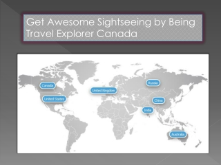 Get Awesome Sightseeing by Being  Travel Explorer Canada