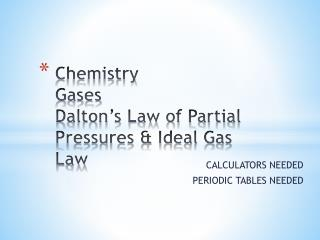 Chemistry Gases Dalton's Law of Partial Pressures & Ideal Gas Law