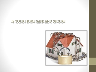 Is your home safe and secure