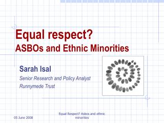 Equal respect? ASBOs and Ethnic Minorities