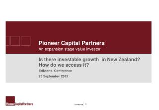 Pioneer Capital Partners An expansion stage value investor