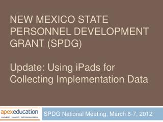SPDG National Meeting, March 6-7, 2012