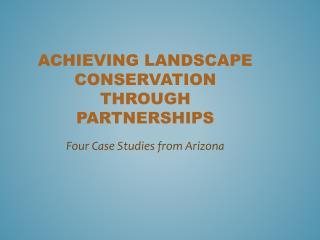 Achieving Landscape conservation through partnerships