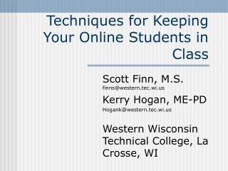 Techniques for Keeping Your Online Students in Class