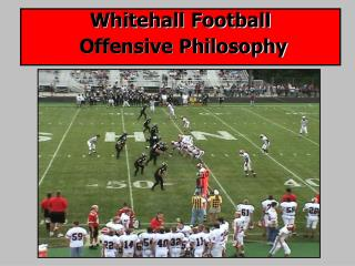 Whitehall Football Offensive Philosophy