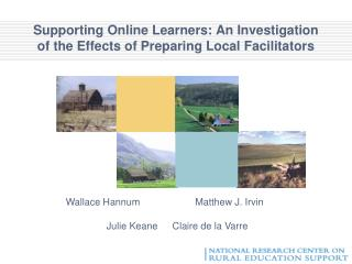 Supporting Online Learners: An Investigation of the Effects of Preparing Local Facilitators