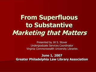 From Superfluous  to Substantive Marketing that Matters