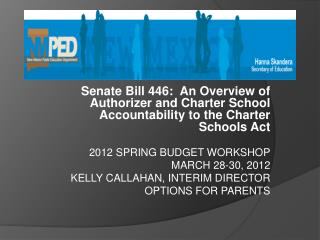 Senate Bill 446:  An Overview of Authorizer and Charter School Accountability to the Charter Schools Act 2012 SPRING BUD