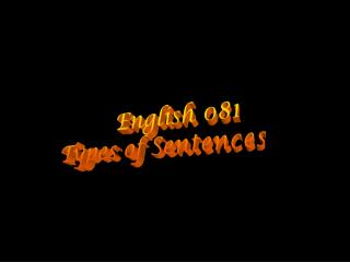 English 081 Types of Sentences