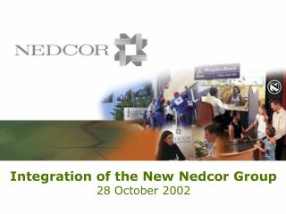 Integration of the New Nedcor Group 28 October 2002