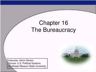 Chapter 16 The Bureaucracy