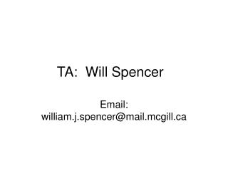 TA:  Will Spencer