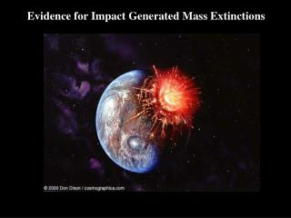 Evidence for Impact Generated Mass Extinctions