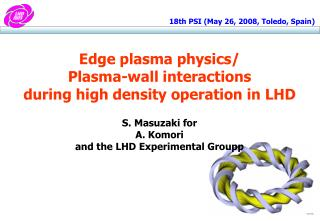 Edge plasma physics/ Plasma-wall interactions  during high density operation in LHD