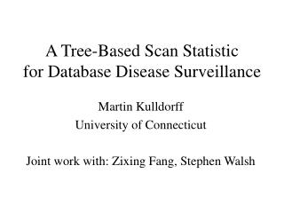 A Tree-Based Scan Statistic  for Database Disease Surveillance