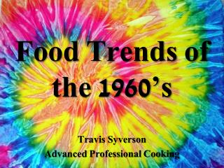 Food Trends of the 1960's