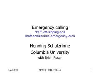Emergency calling draft-ietf-sipping-sos draft-schulzrinne-emergency-arch