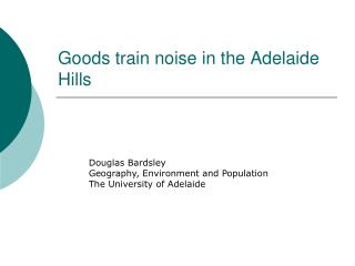 Goods train noise in the Adelaide Hills