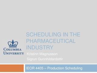 Scheduling in the Pharmaceutical Industry