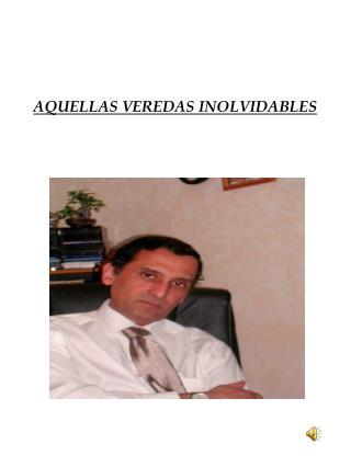 AQUELLAS VEREDAS INOLVIDABLES