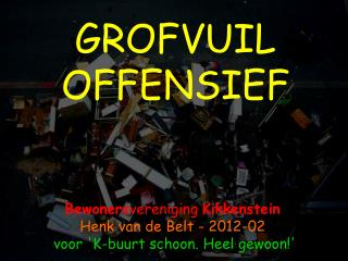 GROFVUIL OFFENSIEF