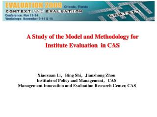 A Study of the Model and Methodology for Institute Evaluation  in CAS